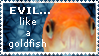 Evil Like a Goldfish Stamp by Deleamus