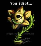 You Idiot...
