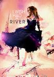 I wish I had a river