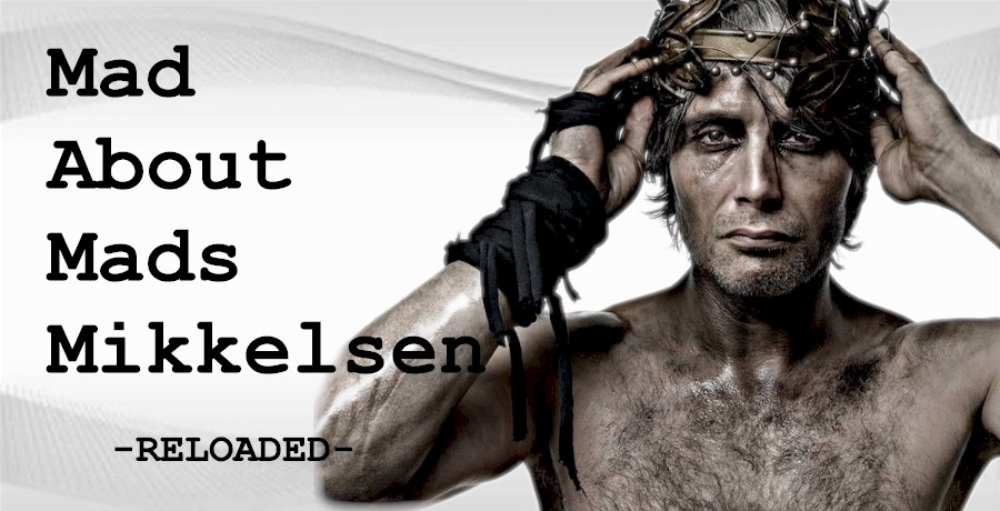 Mad About Mads Mikkelsen