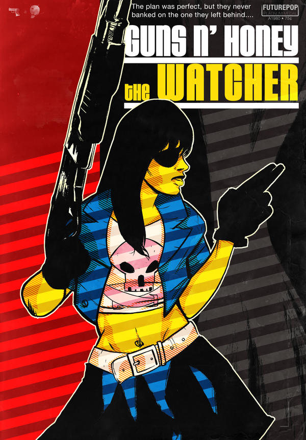 Guns N' Honey: The Watcher by Julianlytle