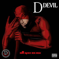 Daredevil-All Eyez on Me by Julianlytle
