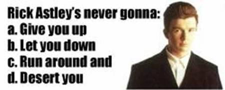 Rick Astley Multiple Choice by Cookietotheminimum