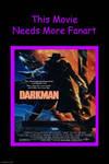 Darkman Needs More Fanart!