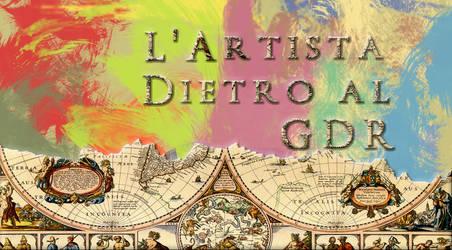 Rubrica: L'Artista dietro al GDR by AlessandroFavarotto
