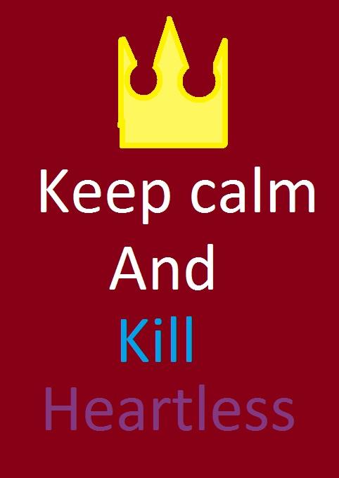 Keep Calm And Kill Heartless! by brisingrlegacy