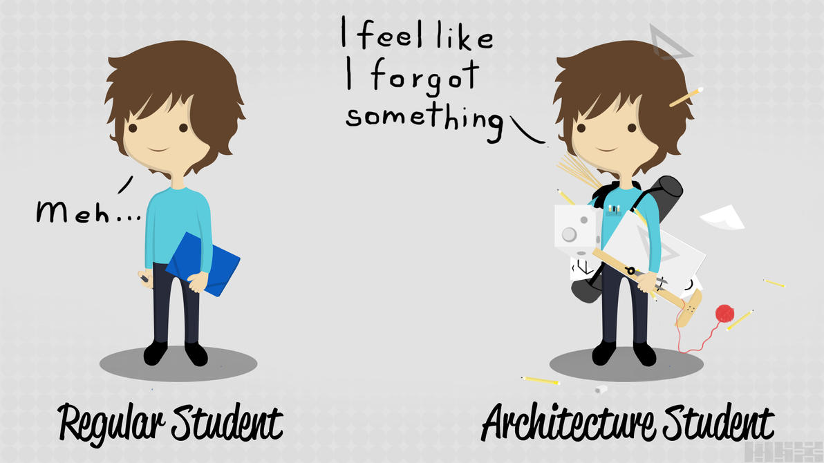 Architecture students will know by maxknd on deviantart for Architecture student