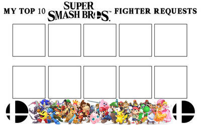 My Top 10 Super Smash Bros Fighter Requests Base