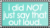 Out Loud Stamp by meljoy68