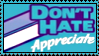 Don't Hate Stamp by meljoy68