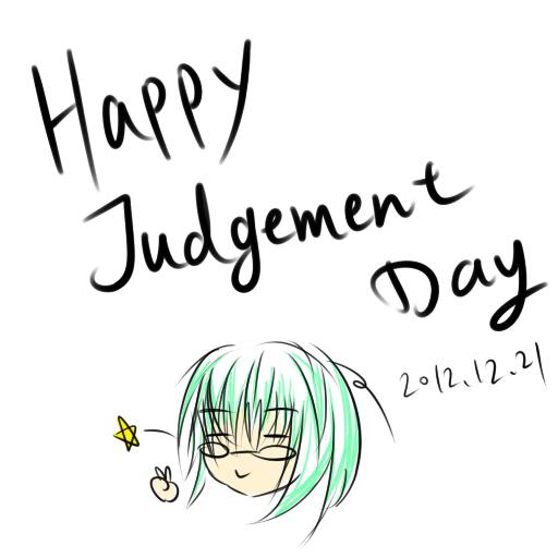 Happy Judgement Day XD by Renny1998