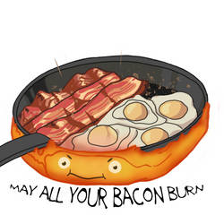 .: May All Your Bacon Burn :.