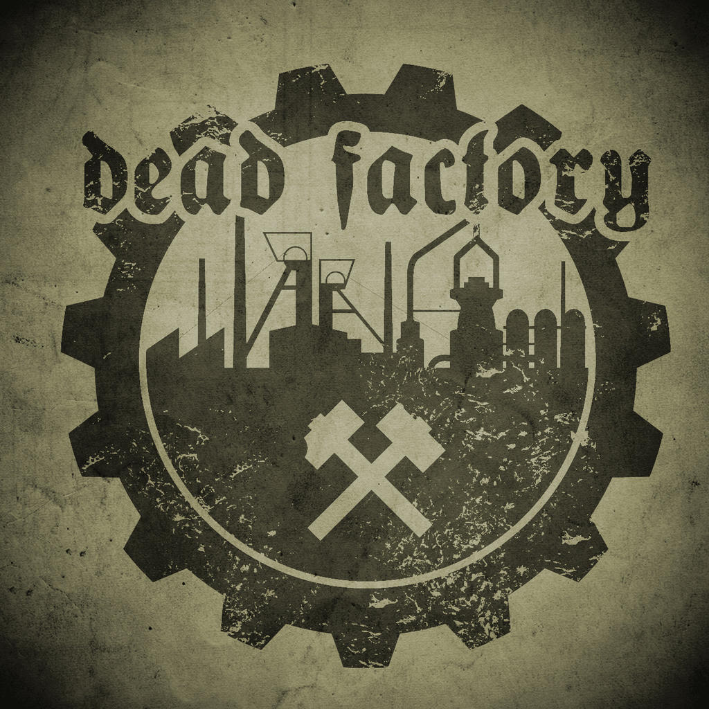 Dead Factory sign by BreathOfIndustry