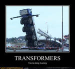 Transformers Demotivational: You're Doing It Wrong