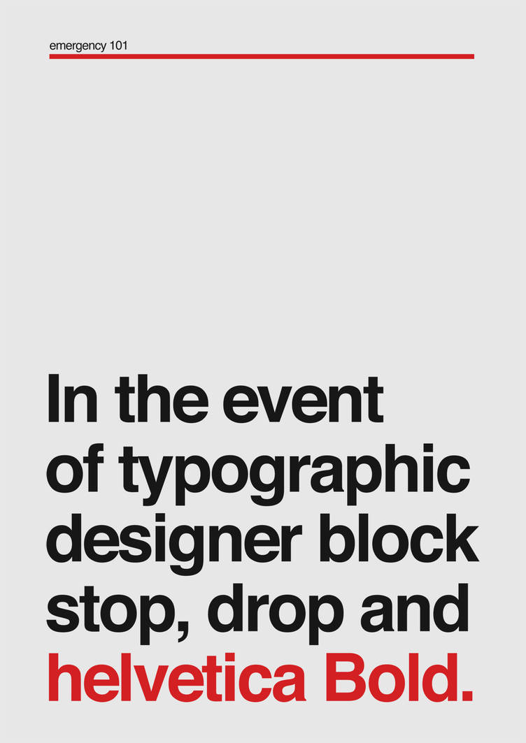 Stop, Drop and Helvetica Bold