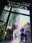 Fallout: Equestria - Echoes