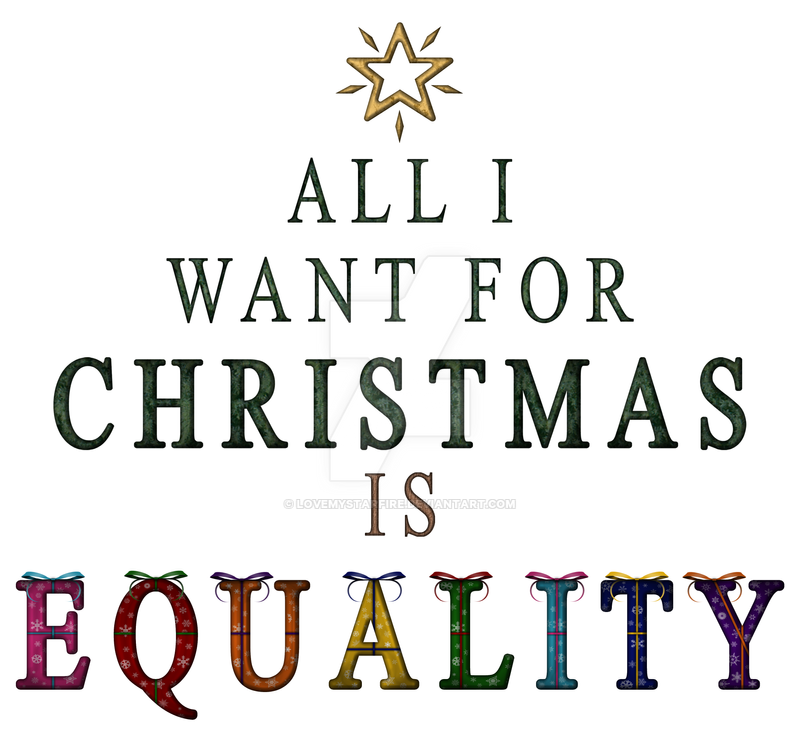 All I want for Christmas is Equality by lovemystarfire