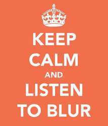 Keep Calm and Listen to Blur