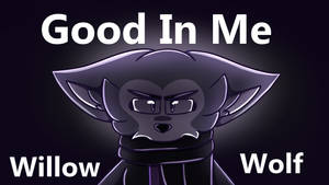 Good In Me Willow Wolf