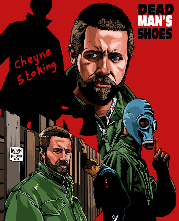 dead mans shoes A disaffected soldier (considine) returns to his hometown to get even with the thugs who brutalized his mentally-challenged brother (kebbell) years ago.