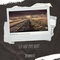[SELLING HIP HOP TYPE BEAT] - Nowhere by KiwiFehn