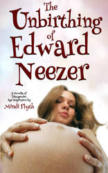 THE UNBIRTHING OF EDWARD NEEZER cover re-do by MindiFlyth
