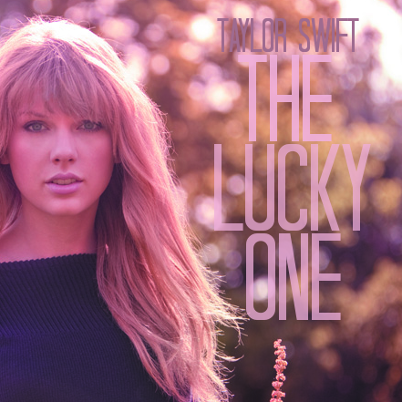 The Lucky One Taylor Swift Quotes Images & Pictures - Becuo Quotes About Friendship Cover Photos