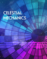 Celestial Mechanics Poster by Samantha-Wright