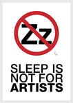 Sleep is not for artists.