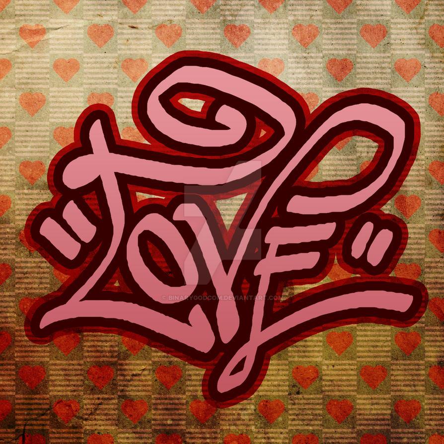 Love (Graffiti) by b1naryg0d on DeviantArt
