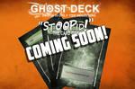 Ghost Deck Coming Soon.