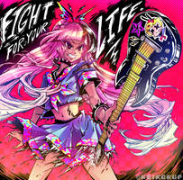 Fight For Your Life by KeikoKup