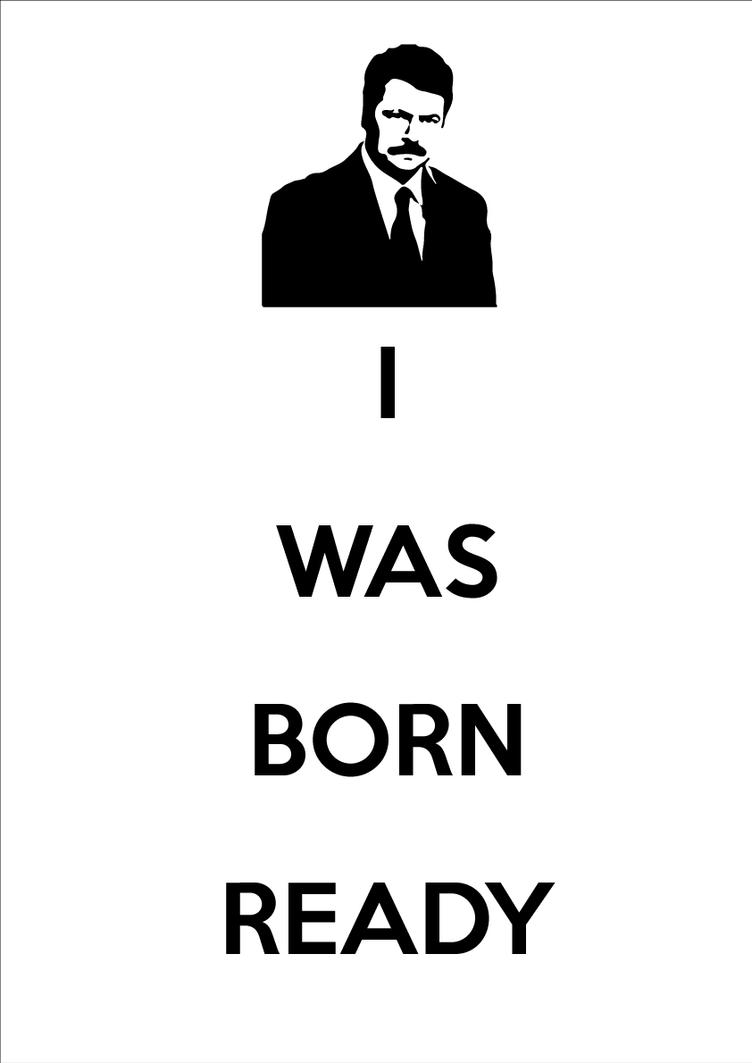 ron_swanson___i_was_born_ready_by_joyu12