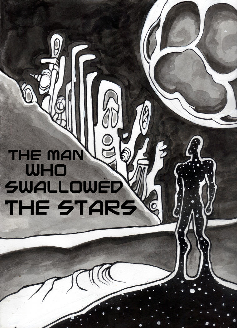 The Man who Swallowed the Stars by Ustranga