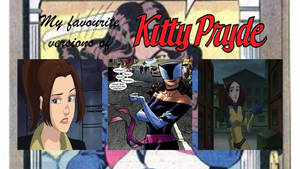 My favourite versions of Kitty Pryde