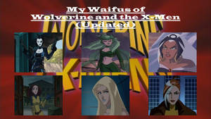 My Waifus of Wolverine and the X-Men (Updated)