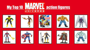 My top 10 Marvel Universe action figures