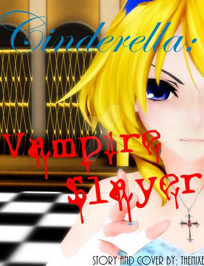 Cinderella: The vampire slayer by HikariNagashime
