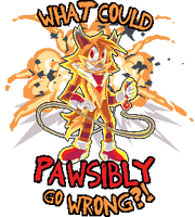 WHAT COULD PAWSIBLY GO WRONG?! by SugarySweetSprites