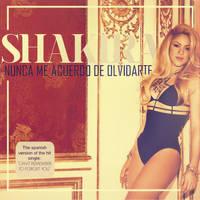 Shakira - Nunca Me Acuerdo de Olvidarte by antoniomr