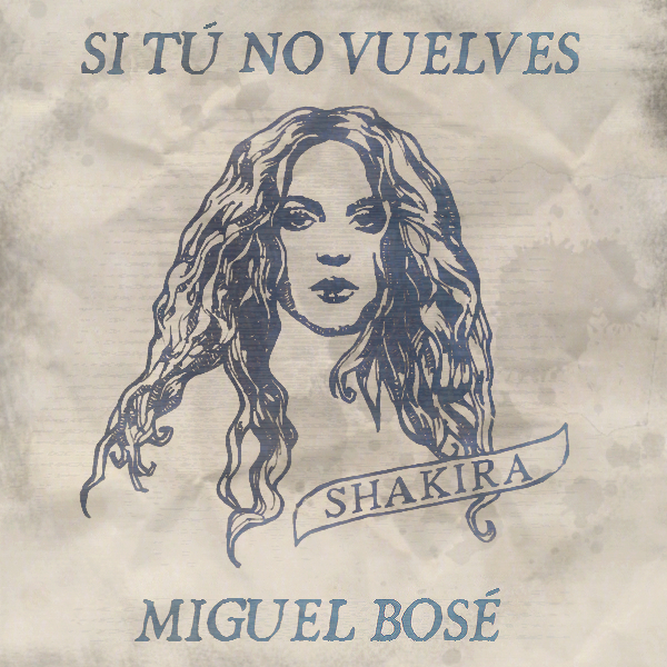 Miguel Bose featuring Shakira, Si Tu No Vuelves by ... Shakira Tour