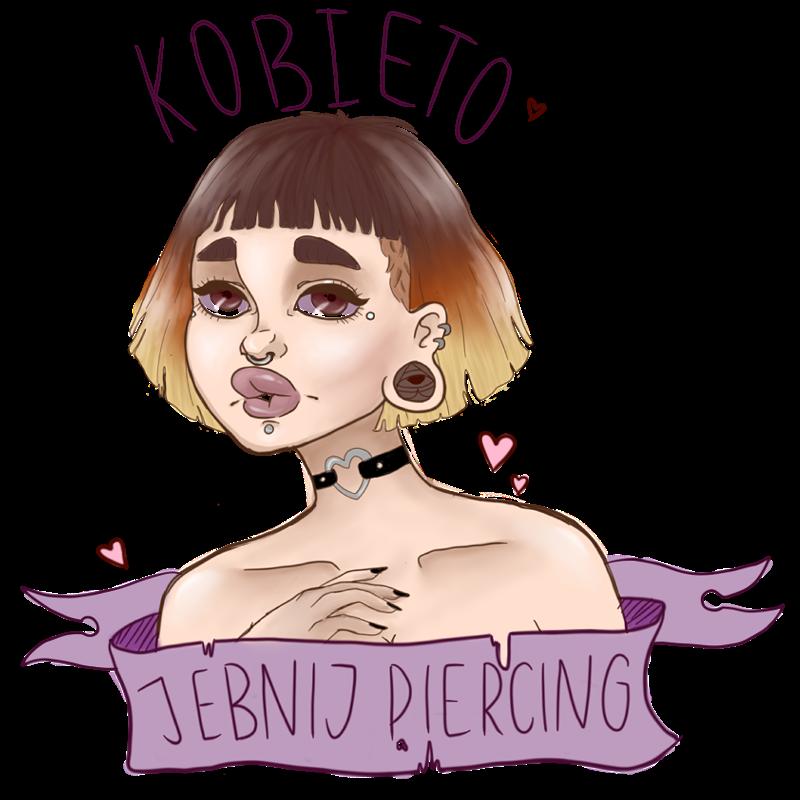 Kobieto Jebnij Piercing by CrystalgemBabe