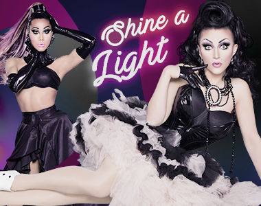 Shine A Light - Drag Queen