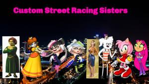 Custom Street Racing Sisters by DaquanHarrison16