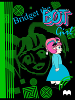 #2 Bridget the Bot Girl - Running Away From Home by QueenDomina