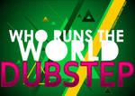 dubstep runs the world
