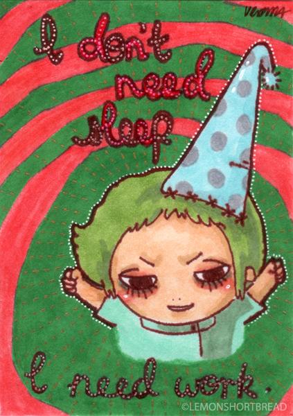 I don't need sleep I need work by yuzukko