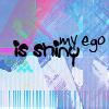 shiny ego by luminosus