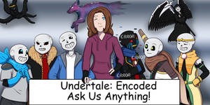 Undertale: Encoded Ask Us Anything