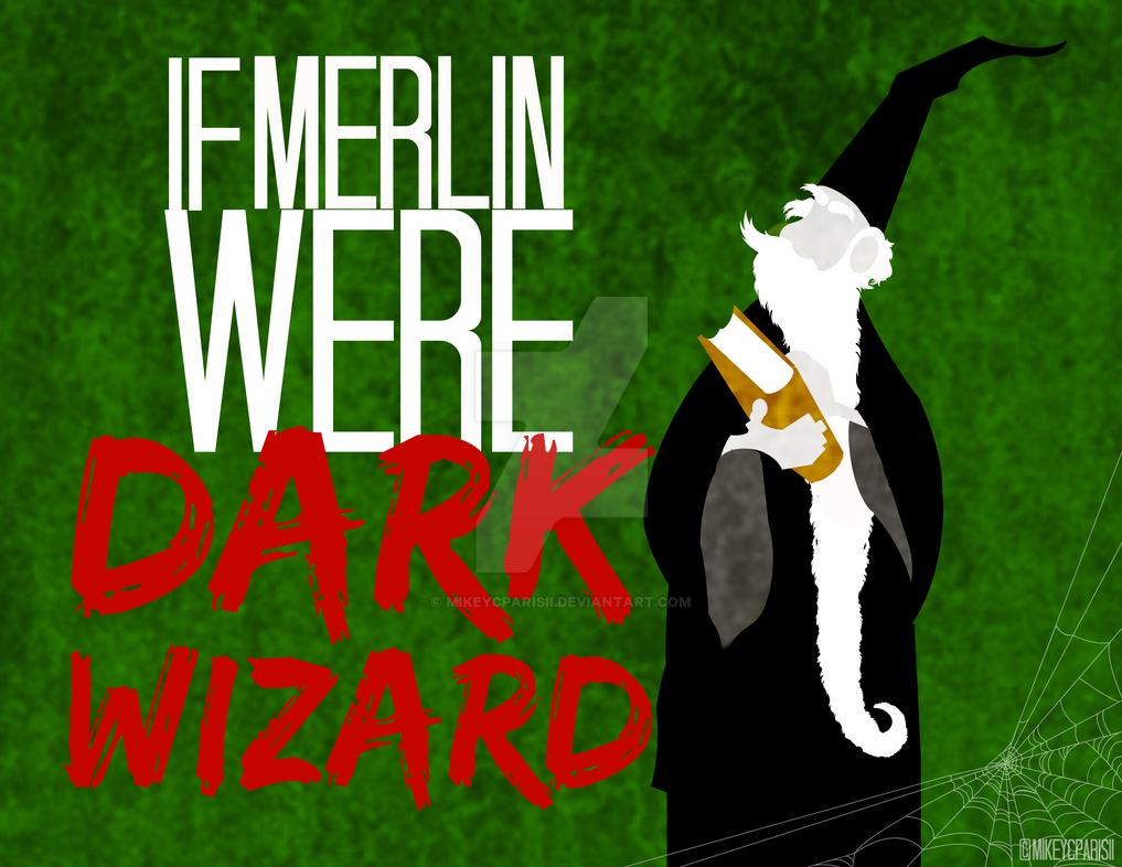 If Merlin were DARK WIZARD by MIKEYCPARISII